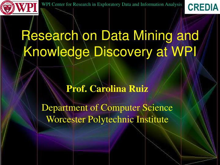 research on data mining and knowledge discovery at wpi n.