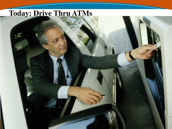 Today drive thru atms