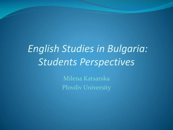 english studies in bulgaria students perspectives n.
