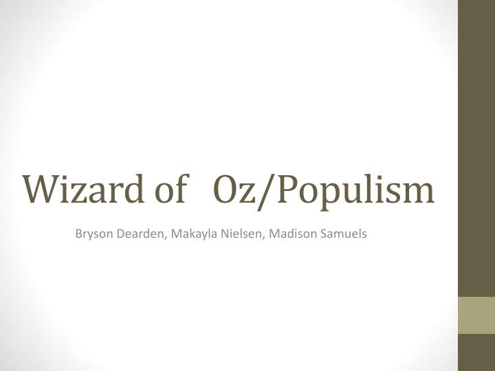 wizard of oz populism n.
