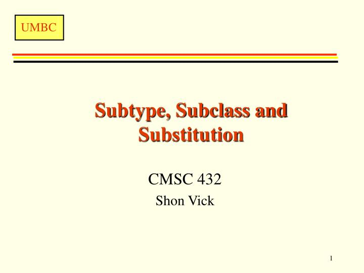 subtype subclass and substitution n.