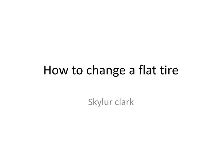how to change a flat tire n.