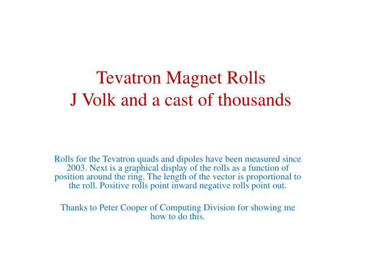 tevatron magnet rolls j volk and a cast of thousands n.