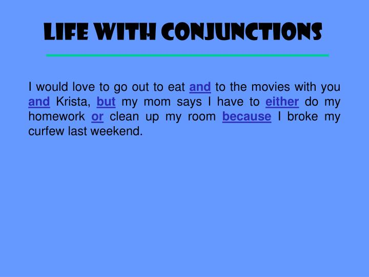 Life with Conjunctions