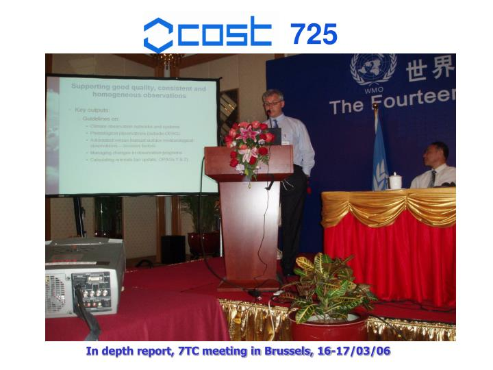 In depth report, 7TC meeting in Brussels, 16-17/03/06