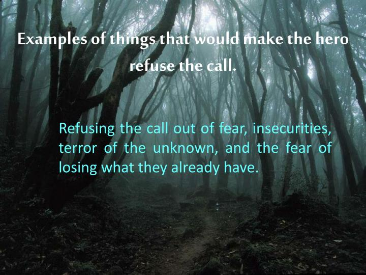 Examples of things that would make the hero refuse the call.