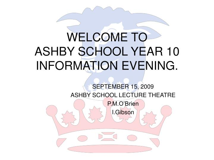welcome to ashby school year 10 information evening n.