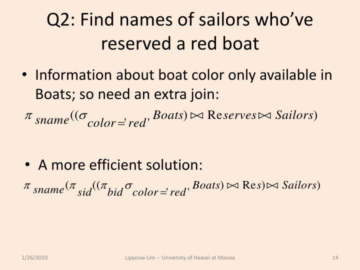 Q2: Find names of sailors who've reserved a red boat