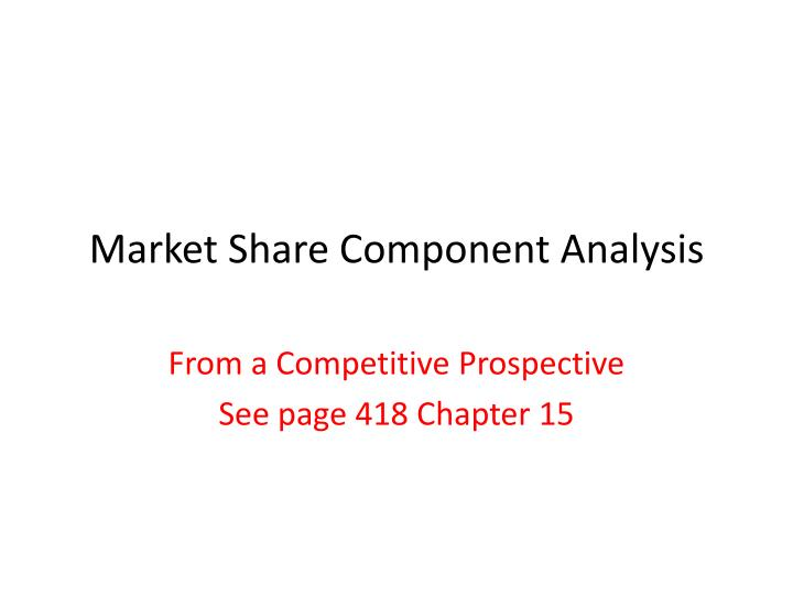 market share component analysis n.