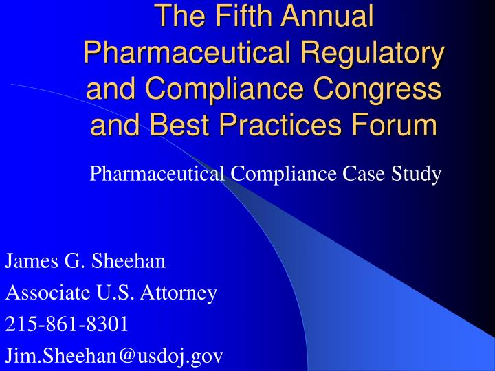 the fifth annual pharmaceutical regulatory and compliance congress and best practices forum n.