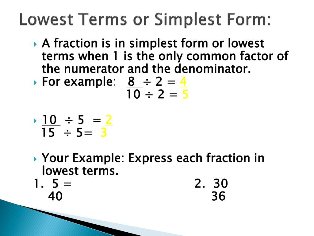simplest form lowest term  PPT - Equivalent Fractions and Lowest Terms PowerPoint ...