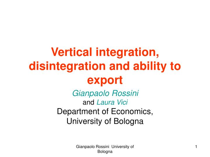 vertical integration disintegration and ability to export n.