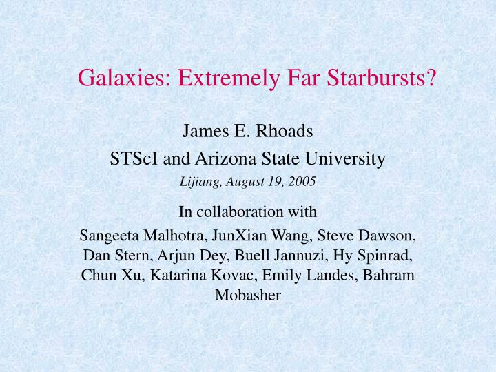 Galaxies extremely far starbursts