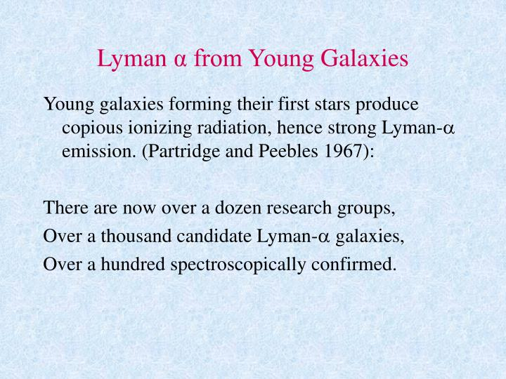 Lyman from young galaxies