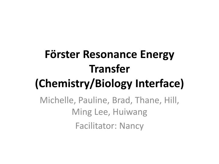 f rster resonance energy transfer chemistry biology interface n.