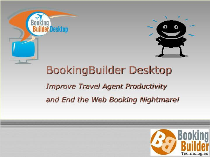 bookingbuilder desktop improve travel agent productivity and end the web booking nightmare