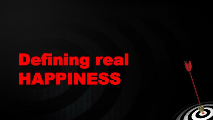 Defining real HAPPINESS