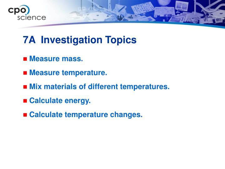 7A  Investigation Topics