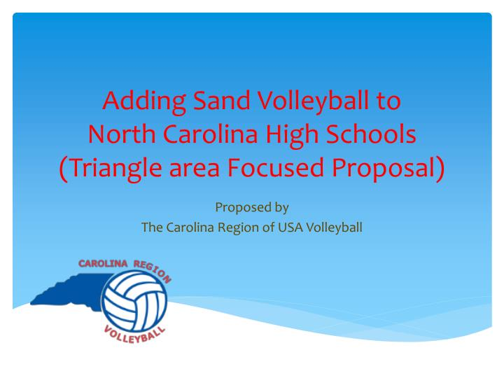 adding sand volleyball to north carolina high schools triangle area focused proposal n.