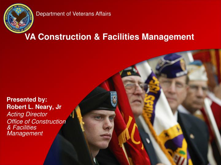 Presented by robert l neary jr acting director office of construction facilities management