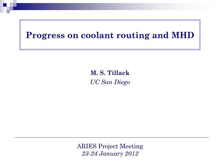 progress on coolant routing and mhd n.
