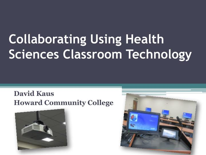 collaborating using health sciences classroom technology n.