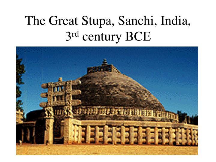 The great stupa sanchi india 3 rd century bce