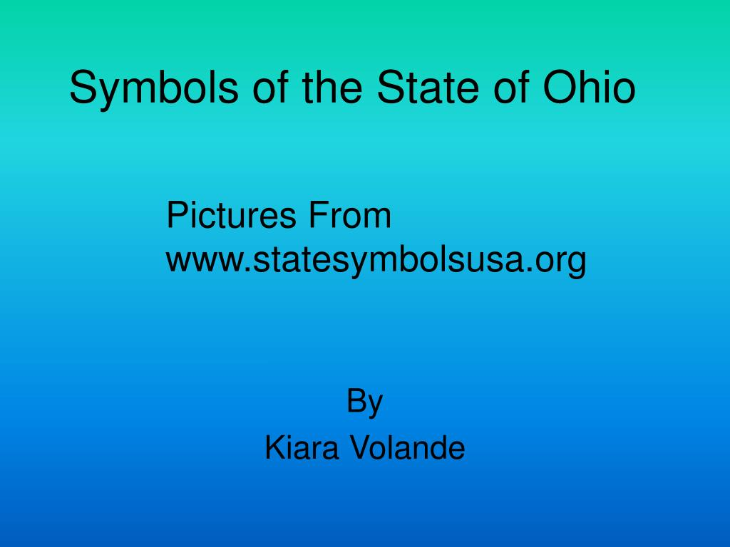 Ppt Symbols Of The State Of Ohio Powerpoint Presentation Id2702274