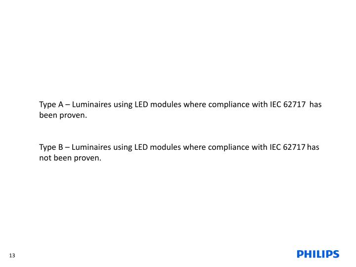 Type A – Luminaires using LED modules where compliance with IEC