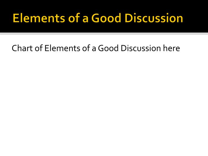 Elements of a Good Discussion