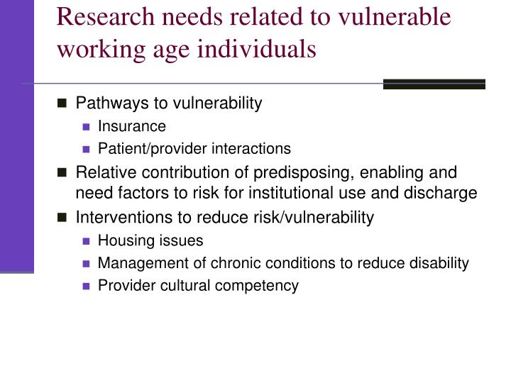 Research needs related to vulnerable working age individuals