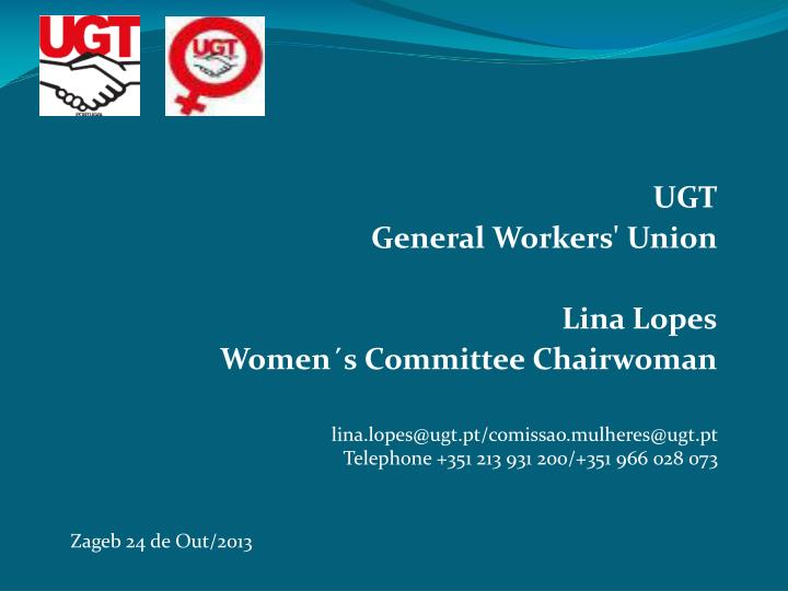 ugt general workers union lina lopes women s committee chairwoman n.