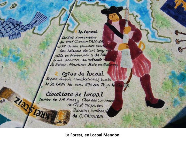 La Forest, en Locoal Mendon.