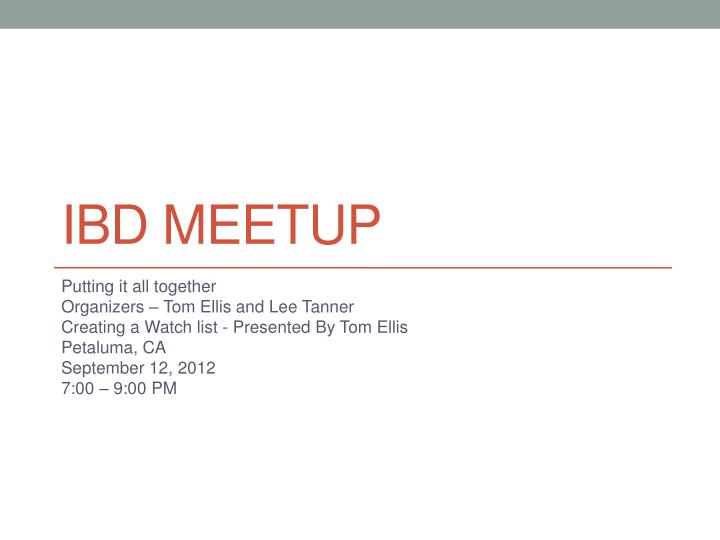 PPT - IBD Meetup PowerPoint Presentation - ID:2703010