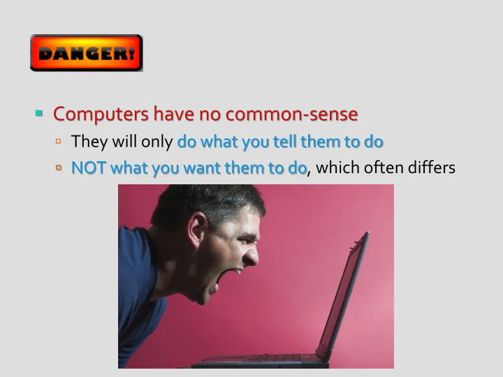 Computers have no common-sense