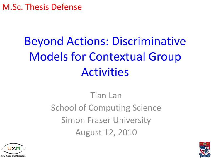 beyond actions discriminative models for contextual group activities n.