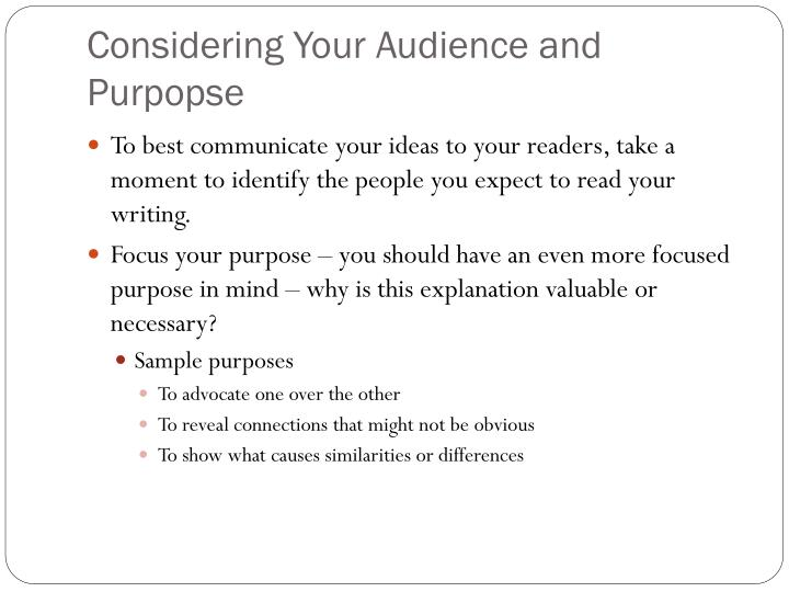 considering your audience If you do not know who your intended audience is, your writing will  in other  words, consider how new they are to the topic you write about.