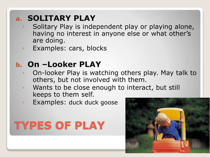 SOLITARY PLAY