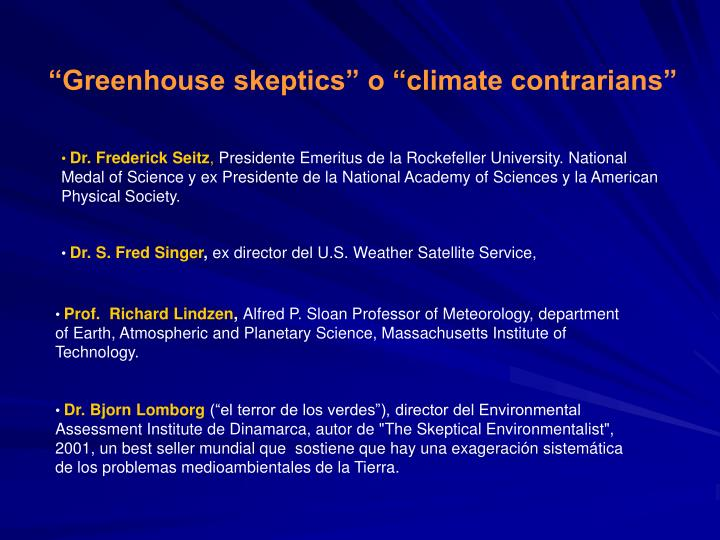 """Greenhouse skeptics"" o ""climate contrarians"""