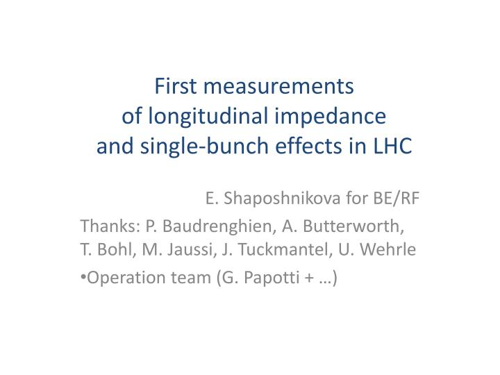 first measurements of l ongitudinal impedance and single bunch effects in lhc n.