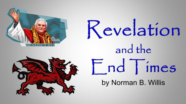 revelation and the end times by norman b willis n.
