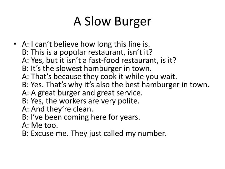 A Slow Burger