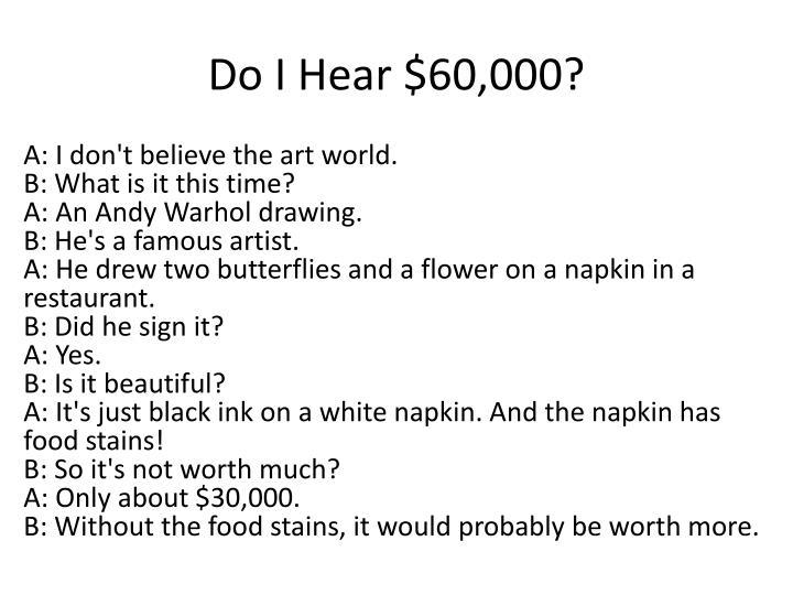 Do I Hear $60,000?