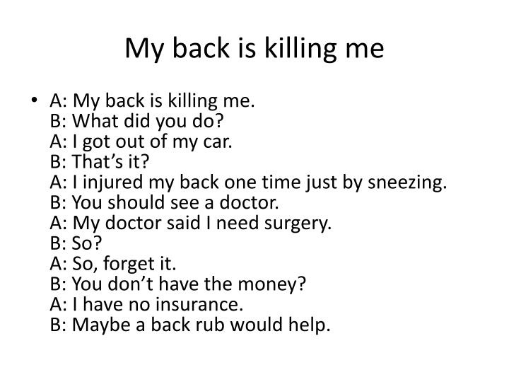 My back is killing me
