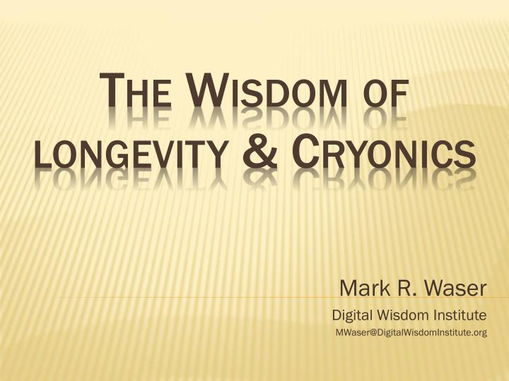 mark r waser digital wisdom institute mwaser@digitalwisdominstitute org n.