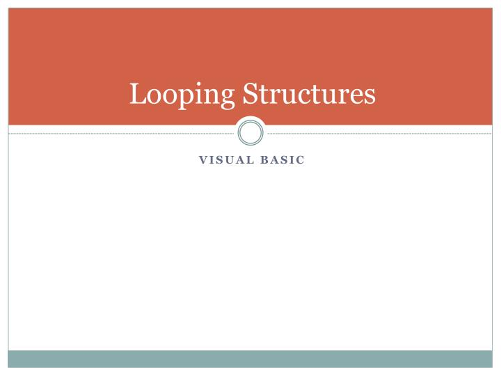 Looping Structures