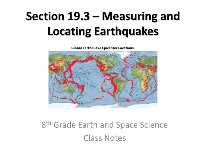 section 19 3 measuring and locating earthquakes n.