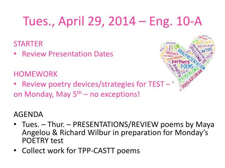 Tues., April 29, 2014 – Eng. 10-A