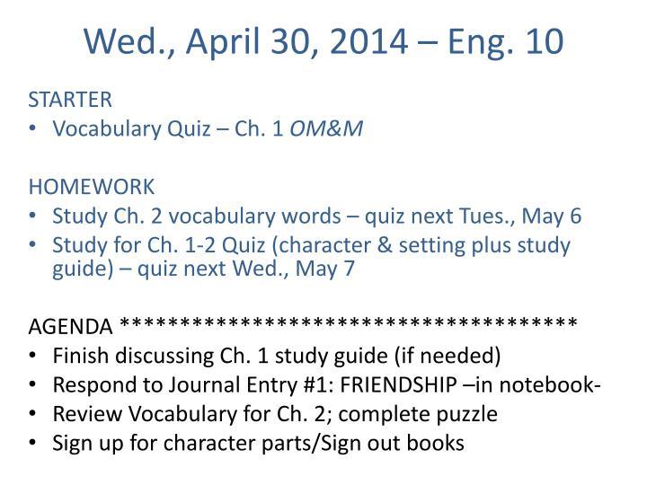 Wed., April 30, 2014 – Eng. 10