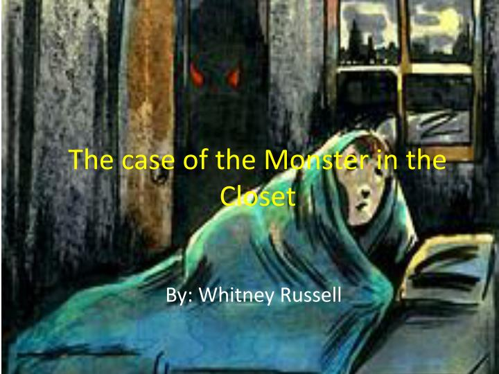 the case of the monster in the closet n.